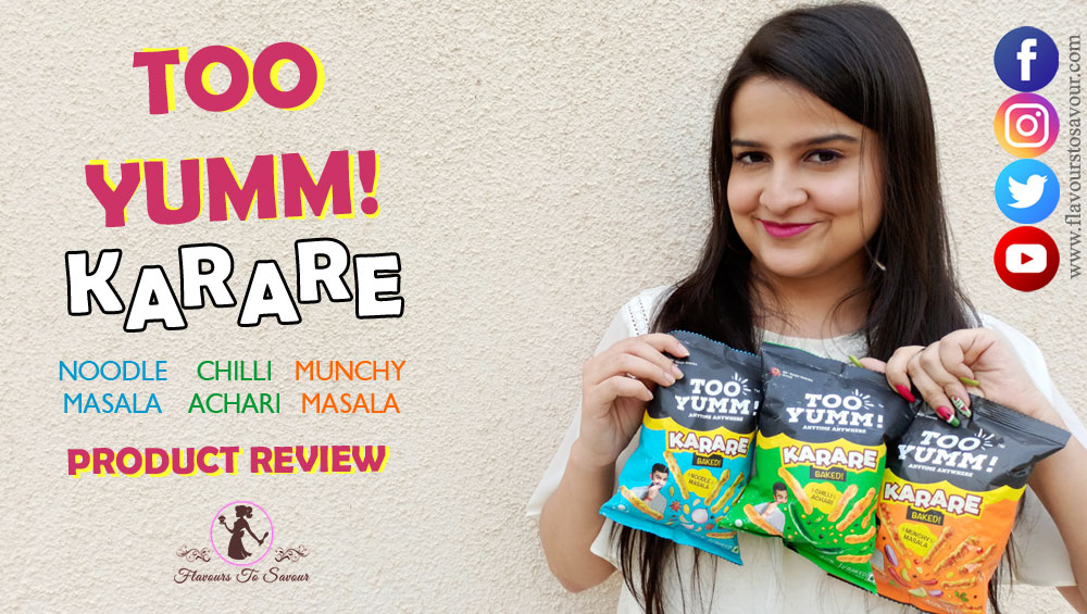 Too Yumm Karare Review All Flavours